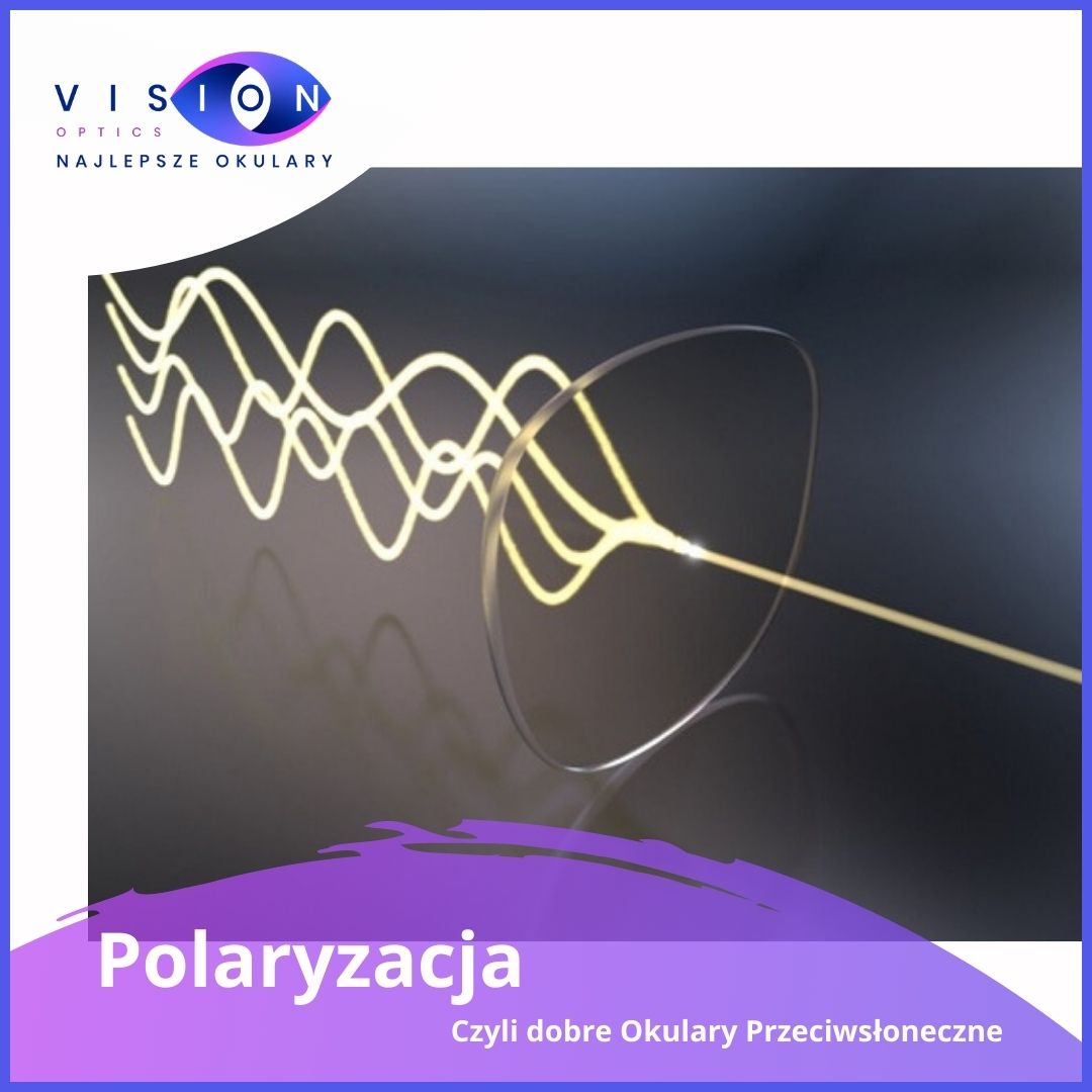 Filtr polaryzacyjny wokularach przeciwsłonecznych – właściwości.