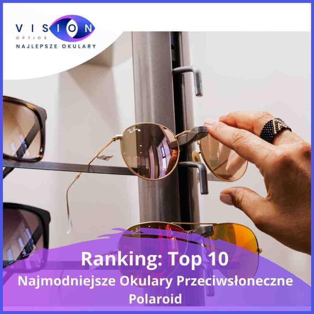 Ranking: Top 10 Najmodniejsze Okulary Przeciwsłoneczne Polaroid Damskie