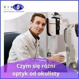 Czym się różni optyk odokulisty?